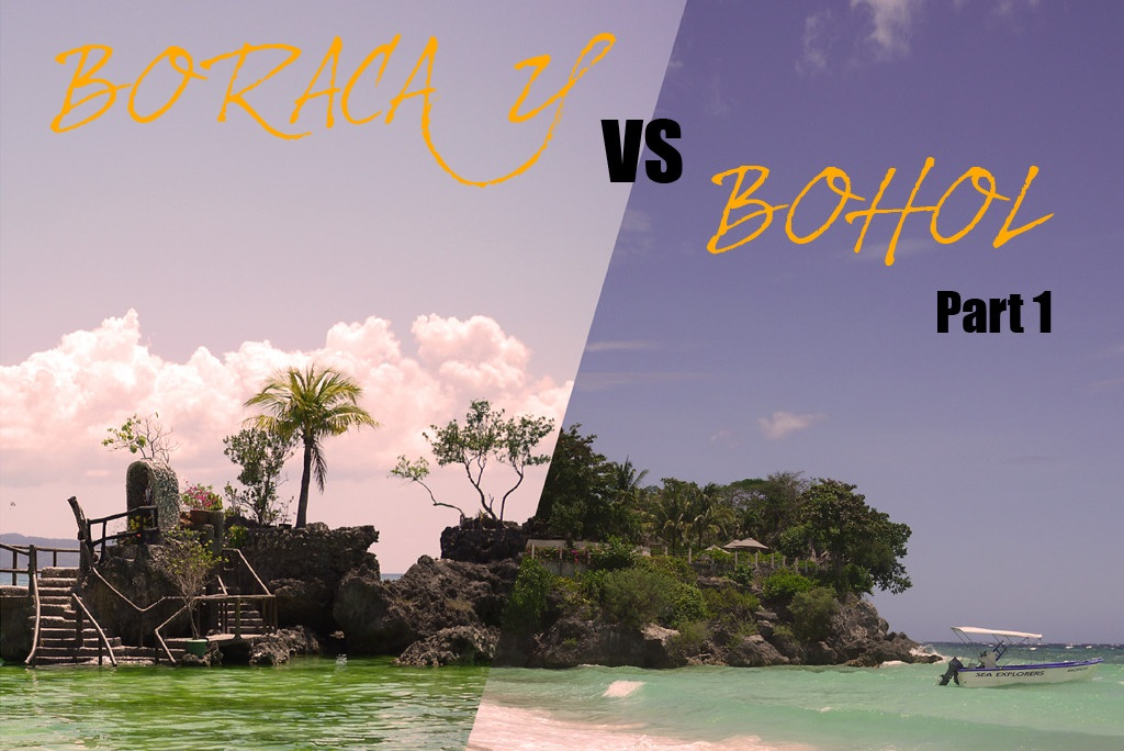 Boracay Vs Bohol: Battle of the Philippine Islands (Part 1)